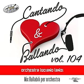 Cantando & Ballando Vol. 104