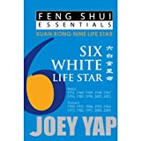 Yap, J: Feng Shui Essentials -- 6 White Life Star - Joey Yap