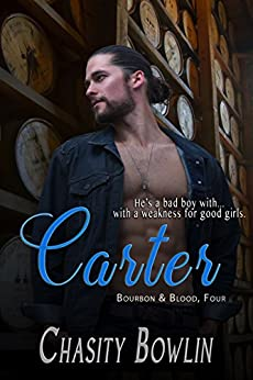 Carter (Bourbon & Blood Book 3) by [Chasity Bowlin]