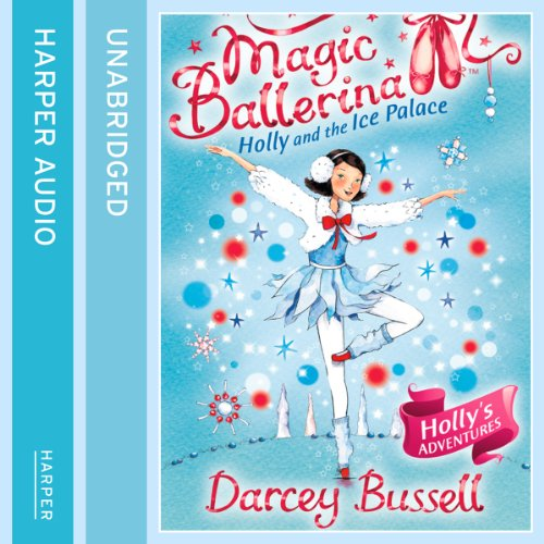 Magic Ballerina (17) - Holly and the Ice Palace audiobook cover art