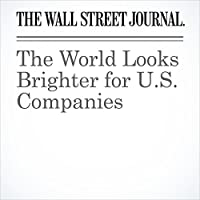 The World Looks Brighter for U.S. Companies's image