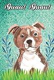 ¡Guau! ¡Guau!: Bull Terrier Notebook and Journal for Dog Lovers Bull terrier Cuaderno y diario para amantes de los perros