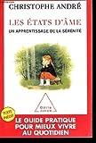 Les etats d'âme un apprentissage de la sérénité - Odile jacob - 01/01/2009