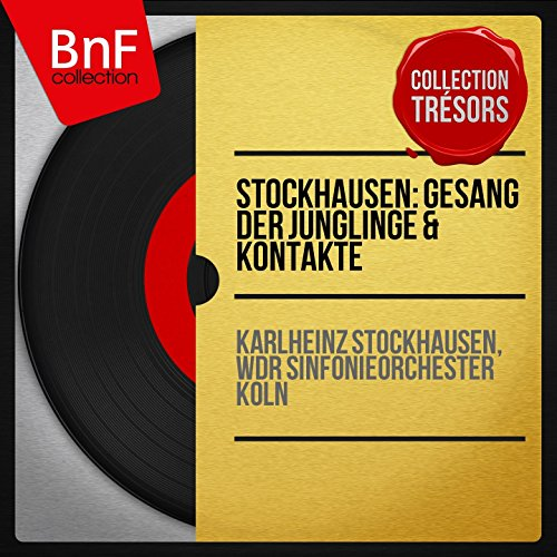 Stockhausen: Gesang der Jünglinge & Kontakte (Collection trésors, stéréo version)