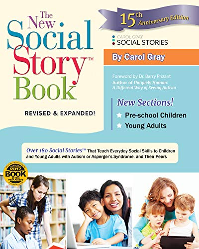 The New Social Story Book Revised And Expanded 15th Anniversary Edition Over 150 Social Stories That Teach Everyday Social Skills To Children And Adults With Autism And Their Peers