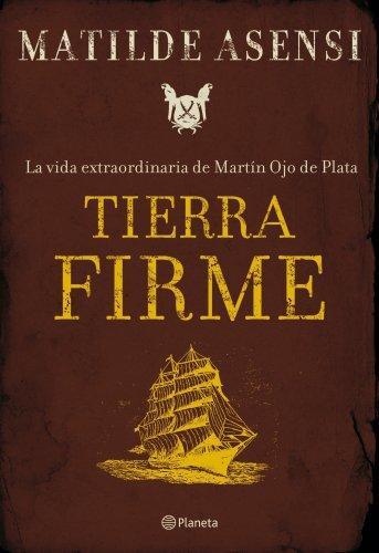 Tierra Firme, Matilde Asensi