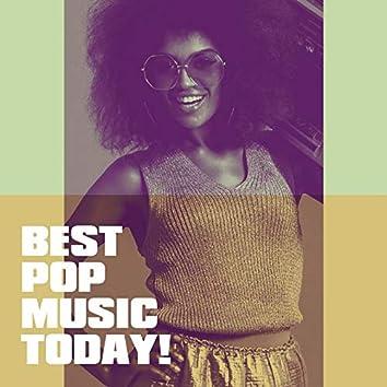 Best Pop Music Today!