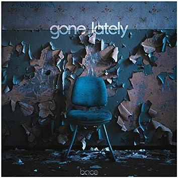 Gone Lately