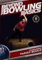 Beyond the Bowling Basics [DVD]