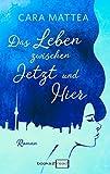 Das Leben zwischen Jetzt und Hier (books2read)