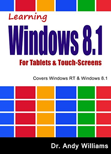 WIndows 8.1 :: Learning Windows 8.1 for Tablets & Touch Screens:...