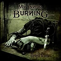Eleven Scars by My Inner Burning (2011-04-05)