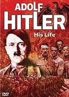 Adolf Hitler: His Life [DVD]