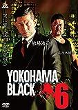 YOKOHAMA BLACK6[DVD]