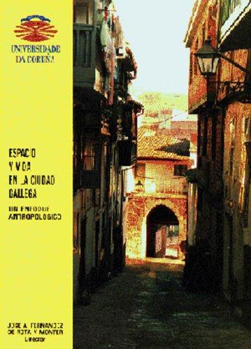 Espacio y vida en la ciudad gallega. Un enfoque antropológico