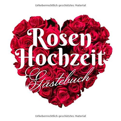 Rosen Hochzeit - Gästebuch: Deko zur Feier der Rosenhochzeit - 10. Hochzeitstag - 10 Jahre - Geschenk Buch für Glückwünsche und Fotos der Gäste - Motiv: Herz Rose