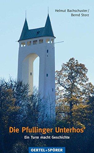 Die Pfullinger Unterhos'. Ein Turm macht Geschichte