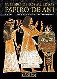 cARTEm. El Libro de los Muertos. Papiro de Ani. Zahi Hawass. Ignacio Ares. E. Wallis Budge