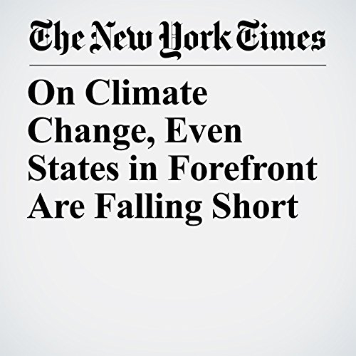 On Climate Change, Even States in Forefront Are Falling Short copertina