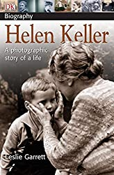 Image: Helen Keller: A photographic story of a life (DK Biography) | Paperback: 128 pages | by Leslie Garrett (Author), Annie Tremmel Wilcox (Author). Publisher: DK Children; 37160th edition (August 23, 2004)