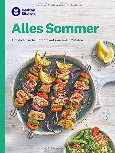 WW - Alles Sommer: Herrlich frische Rezepte mit saisonalen Zutaten