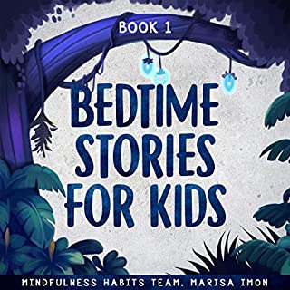 Bedtime Stories for Kids, Book 1: A Collection of Meditation Stories to Help Children Fall Asleep Fast, Learn Mindfulness, and Thrive audiobook cover art