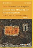 Interest Rate Modeling for Risk Management: Market Price of Interest Rate Risk (Economics: Current and Future Developments, Band 1)