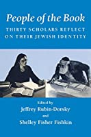 People of the Book: Thirty Scholars Reflect on Their Jewish Identity (Wisconsin Studies in Autobiography)