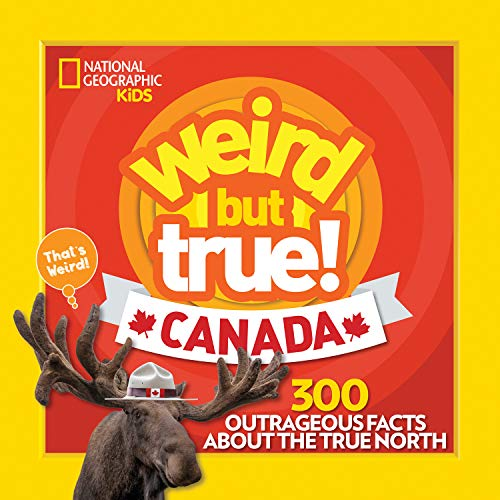 Compare Textbook Prices for Weird But True Canada: 300 Outrageous Facts About the True North Illustrated Edition ISBN 9781426330247 by Lin, Chelsea,Moya del Pino, Brittany