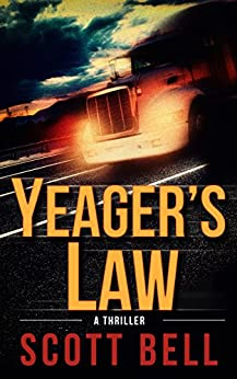 Yeager's Law (An Abel Yeager Novel Book 1) by [Scott Bell]