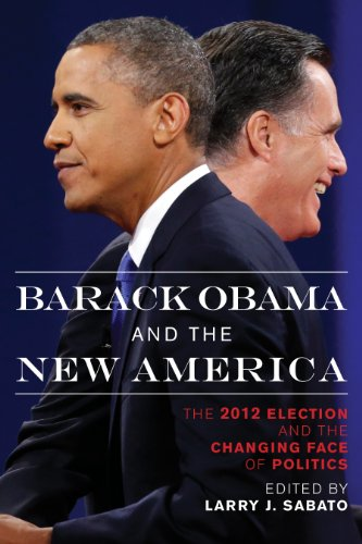 Barack Obama and the New America: The 2012 Election and the Changing Face of Politics (English Edition)