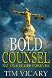 Bold Counsel: No-one hides forever (The Trials of Sarah Newby series Book 3)
