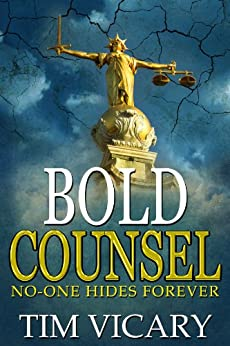 Bold Counsel: No-one hides forever (The Trials of Sarah Newby series Book 3) by [Tim Vicary]