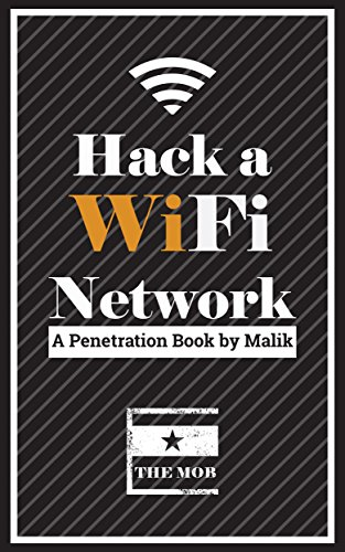 Hack a Wifi Network: Easy way to access Wifi Networks by using Linux os (English Edition)