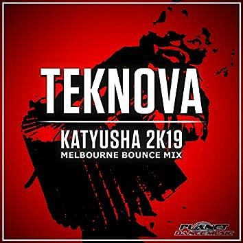 Katyusha 2K19 (Melbourne Bounce Mix)