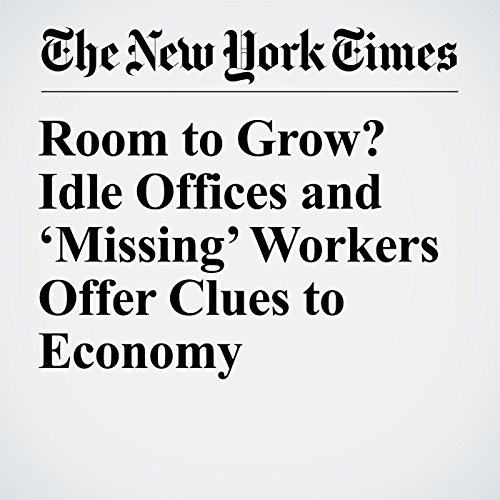 Room to Grow? Idle Offices and 'Missing' Workers Offer Clues to Economy copertina