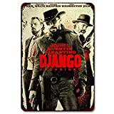 Movie Poster Series Metal Signs Plaques-- Django Unchained Film Movie Vintage Retro Tin Sign-- Home Metal Wall Decoration Tin Metal Sign, Bar, Cinema, Tin Metal Sign (8×12 Inches)