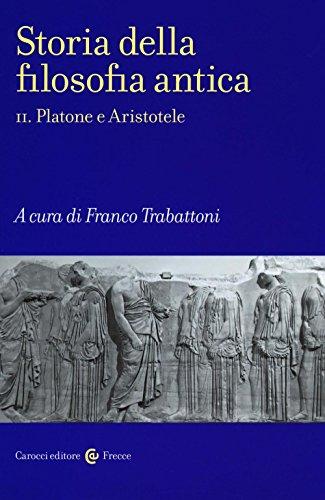 Storia della filosofia antica. Platone e Aristotele (Vol. 2)
