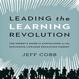 Leading the Learning Revolution audiobook cover art