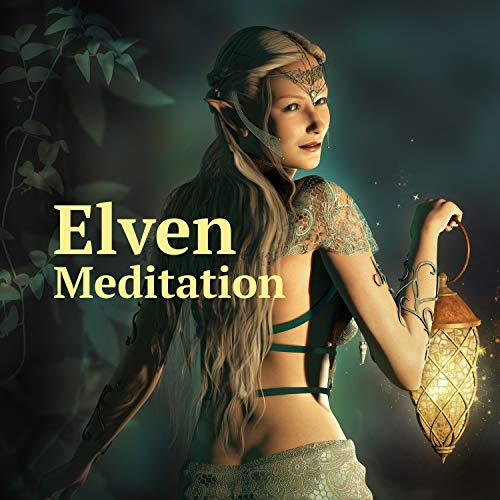 Elven Meditation - Spiritual & Relaxing Music of Celtic Sanctuary