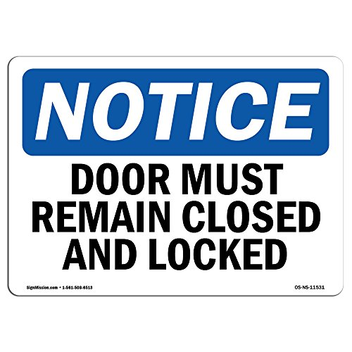 OSHA Notice Sign - Doors Must Remain Closed and Locked | Rigid Plastic Sign | Protect Your Business, Construction Site, Warehouse & Shop Area | Made in The USA