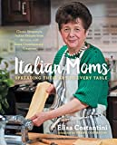 Italian Moms: Spreading Their Art to Every Table: Classic Homestyle Italian Recipes (Hardcover)