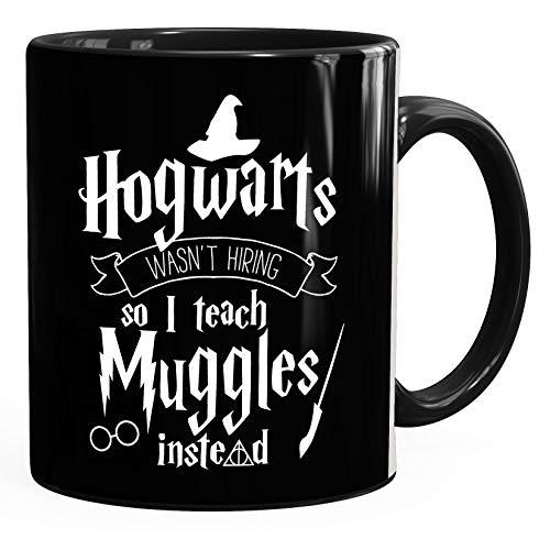 Kaffee-Tasse Hogwarts wasn't hiring so I teach muggles instead Spruch-Tasse MoonWorks® schwarz unisize