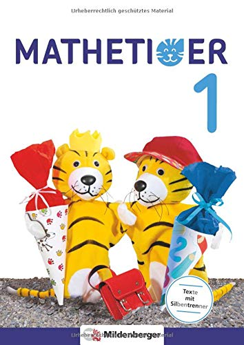 Mathetiger 1 – Schülerbuch • Neubearbeitung: Differenzierend – individualisierend – motivierend (Mathetiger - Neubearbeitung)