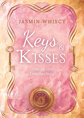Keys and Kisses (Liebe ist eine Entscheidung 1 & 2) (Sammelband)