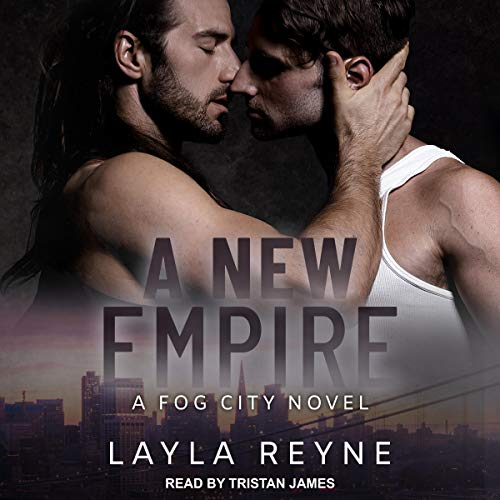 Fog City 3 - A New Empire - Layla Reyne