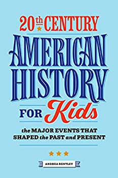 20th Century American History for Kids  The Major Events that Shaped the Past and Present