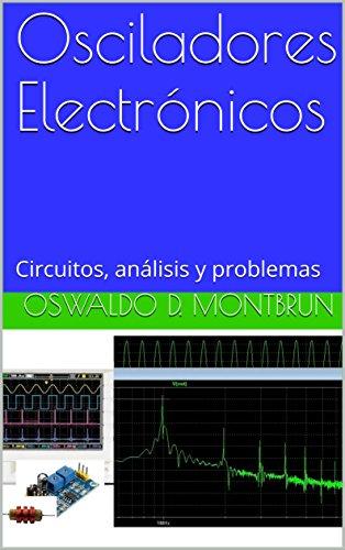 Osciladores Electrónicos: Circuitos, análisis y problemas eBook ...