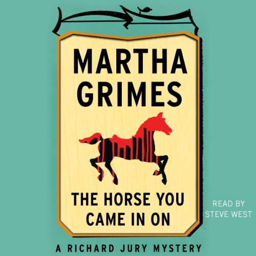 The Horse You Came in On Audiobook By Martha Grimes cover art