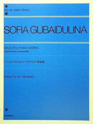 AUSGEWAEHLTE KLAVIERSTUECKE - arrangiert für Klavier [Noten / Sheetmusic] Komponist: GUBAIDULINA SOFIA